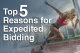 Top 5 Reasons for Expedited Bidding
